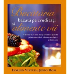 Bucătăria bazată pe crudităţi şi alimente vii, Doreen Virtue și Jenny Ross